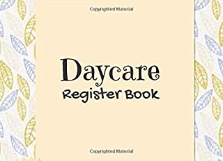 Daycare Register Book: Sign In And Out Childcare logbook To Track Attendance Record Keeping Notebook (Childcare Attendance Logbook)