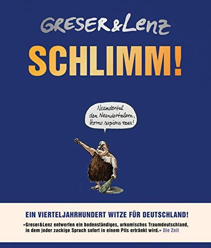 Schlimm!: Ein Vierteljahrhundert Witze für Deutschland: Ein Vierteljahrhundert Witze fr Deutschland