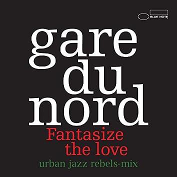 Fantasize The Love (Urban Jazz Rebels-Mix)
