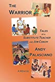 The Warrior: Tales of a Substitute Teacher and Job Coach