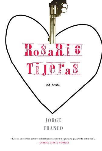 Rosario Tijeras: Una Novela (Siete Cuentos) (Spanish, English) Franco Ramos, Jorge ( Author ) Jan-06-2004 Paperback
