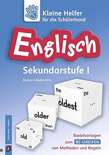 Kleine Helfer für die Schülerhand - Englisch Sekundarstufe 1: Bastelvorlagen zum Be-greifen von Methoden und Regeln