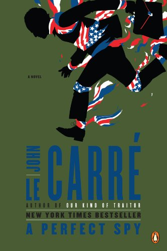 A Perfect Spy: A Novel by [John le  Carre]