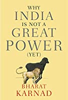Why India Is Not a Great Power Yet