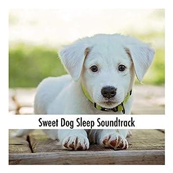 Sweet Dog Sleep Soundtrack