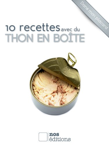 10 recettes avec du thon en boîte (Dans mon...