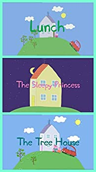 Storybook Collection: Lunch, The Sleepy Princess and The Tree House - Great Picture Book For Kids by [Merle Emond]