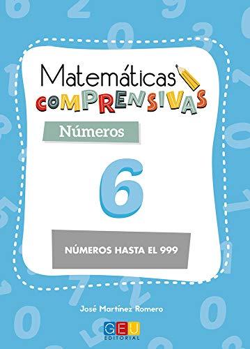 Matemáticas comprensivas. Números 6 / Editorial GEU / 2º Primaria / Aprendizaje de los números / Recomendado como apoyo (Niños de 7 a 8 años)