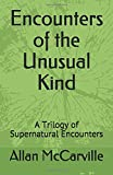 Encounters of the Unusual Kind: A Trilogy of Supernatural Encounters