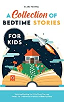A Collection of Bedtime Stories for Kids: Relaxing Reading for Little Ones, Fantasy Fables for Children for Promote a Healthy Sleep