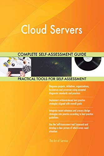 Cloud Servers All-Inclusive Self-Assessment - More than 700 Success Criteria, Instant Visual Insights, Comprehensive Spreadsheet Dashboard, Auto-Prioritized for Quick Results