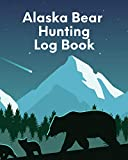 Alaska Bear Hunting Log Book: For Men - Camping - Hiking - Prepper Enthusiast - Game Keeper