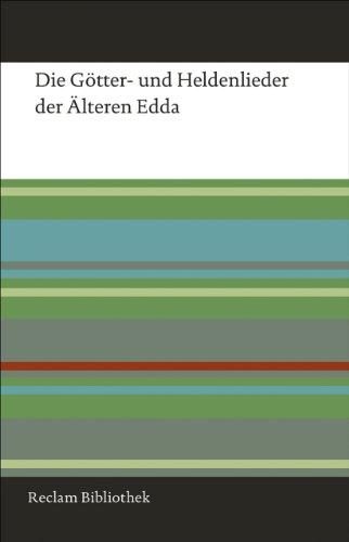 Die Götter- und Heldenlieder der Älteren Edda (Reclam Bibliothek)