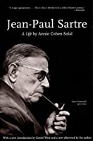 Jean-Paul Sartre: A Life (Lives of the Left)