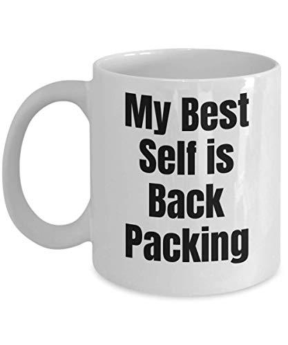 Funny Backpacking coffee cup mug cup backpacker backpack back pack My Best Self