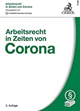 Arbeitsrecht in Zeiten von Corona: Ein Leitfaden für Betriebe und Beschäftigte