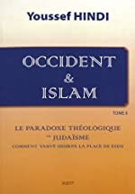 Occident et Islam - Tome II d'Youssef Hindi