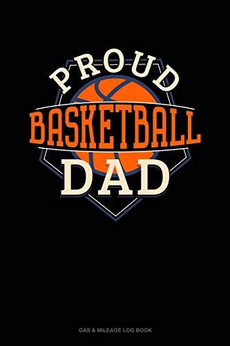 Proud Basketball Dad: Gas & Mileage Log Book