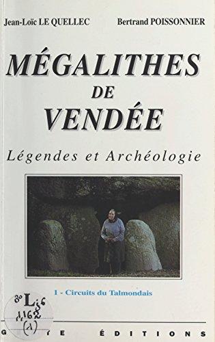 Mégalithes de Vendée (1) : Légendes et archéologie: Circuits du Talmondais (French Edition)