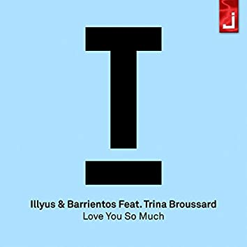 Love You so Much (feat. Trina Broussard)