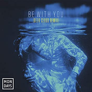 Be With You (Deek Cloud Remix)