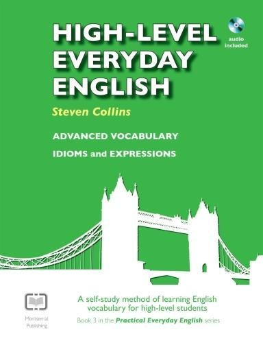 High-Level Everyday English with Audio: A Self-Study Method of Learning English Vocabulary for High-...