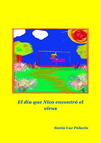 El día que Nico encontró el virus (Spanish Edition)