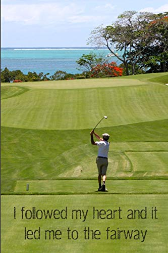 3 Year 2020-2022 Planner I Followed My Heart and it Led Me to the Fairway: Compact and Convenient 3 Year 2020-2022 Planner with Funny Golf Quote for Men and Women Golfers