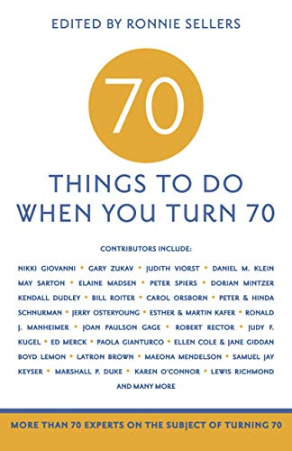 70 Things to Do When You Turn 70 - 70 Achievers on How To...