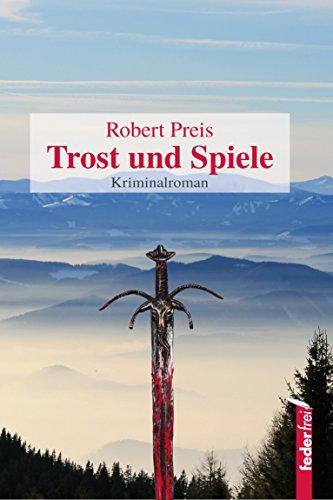 Trost und Spiele: Österreich-Krimi