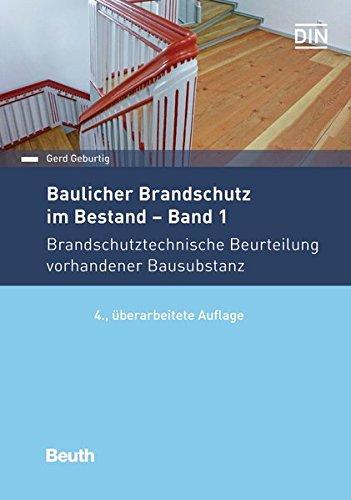 Baulicher Brandschutz im Bestand: Band 1: Brandschutztechnische Beurteilung vorhandener Bausubstanz (Beuth Praxis)