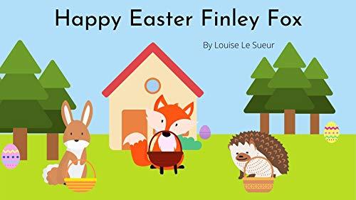 Happy Easter Finley Fox (English Edition)