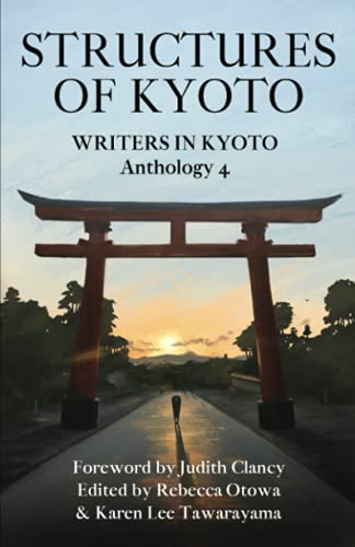 Compare Textbook Prices for Structures of Kyoto: Writers in Kyoto Anthology 4  ISBN 9798536451663 by Otowa, Rebecca,Tawarayama, Karen Lee,Clancy, Judith