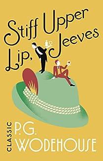 P.G. Wodehouse - Stiff Upper Lip, Jeeves