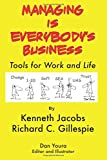 Managing Is Everybody's Business: Tools For Work and Life