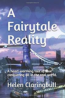 A Fairytale Reality: A heart warming tale of love conquering all in the real world. (Fairytale Series)