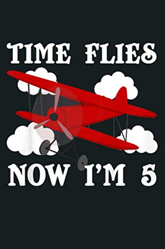 Kids 5Th Birthday Airplane Design Time Flies Now I M 5: Notebook Planner - 6x9 inch Daily Planner Journal, To Do List Notebook, Daily Organizer, 114 Pages