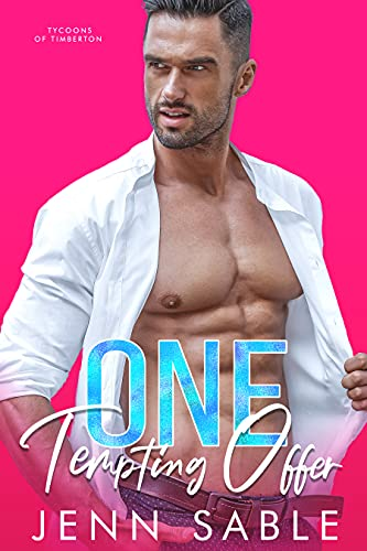 One Tempting Offer: Enemies to Lovers, Secret Billionaire, and Smalltown Romance (Tycoons of Timberton Book 1) by [Jenn Sable]