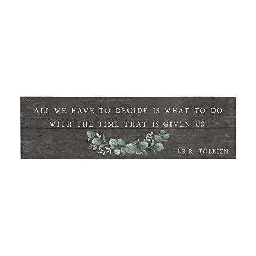 Letrero de Madera con Texto en inglés «Simply Said», Estilo Vintage, 17,8 x 61 cm, Todo lo Que Tenemos Que decidir es qué Hacer con el Tiempo Que se Nos da – J.R.R. Tolkien