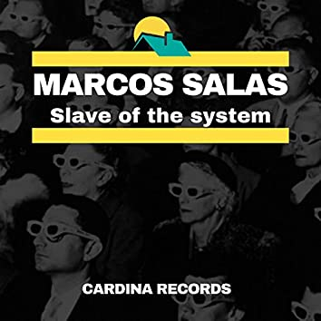 Slave of the System