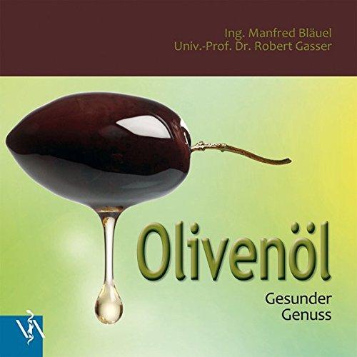 Olivenöl: Gesunder Genuss