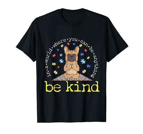 French Bulldog Yoga Autism Awareness Kindness Heart T-Shirt
