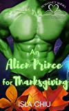 An Alien Prince for Thanksgiving (Romance Books You Should Be Reading: The Holiday Collection)