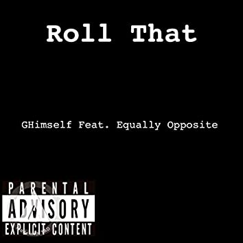 Roll That