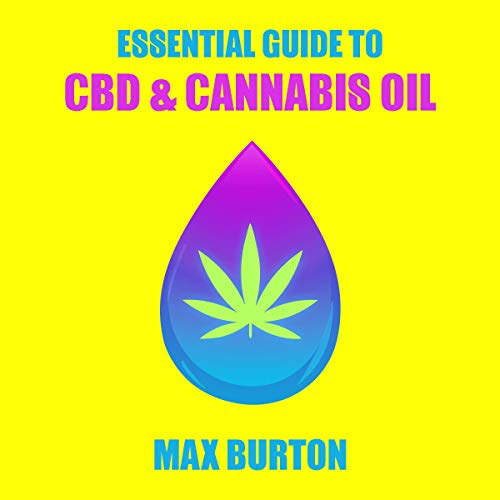 The Essential Guide to CBD & Cannabis Oil audiobook cover art