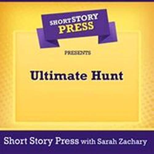 Short Story Press Presents Ultimate Hunt audiobook cover art