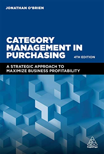 Compare Textbook Prices for Category Management in Purchasing: A Strategic Approach to Maximize Business Profitability 4 Edition ISBN 9780749482619 by O'Brien, Jonathan