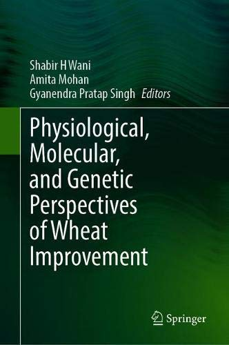 Physiological, Molecular, and Genetic Perspectives of Wheat Improvement