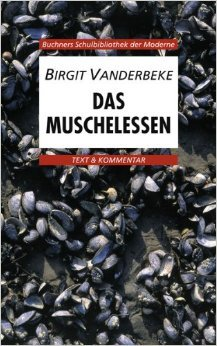 Buchners Schulbibliothek der Moderne / Birgit Vanderbeke, Das Muschelessen: Text & Kommentar von Karl Hotz (Herausgeber),,Gerhard C. Krischker ,,Ansgar Leonis ( 1. Januar 2000 )