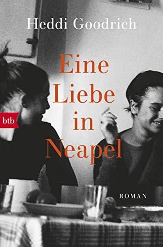 Eine Liebe in Neapel: Roman